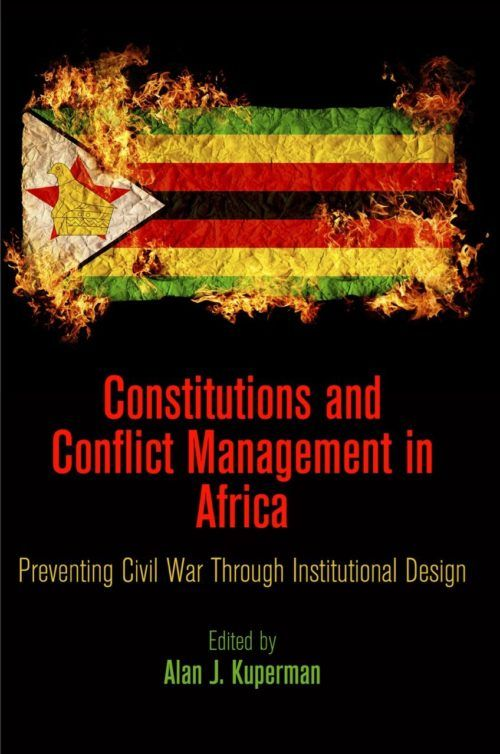 Constitutions and Conflict Management in Africa: Preventing Civil War through Institutional Design