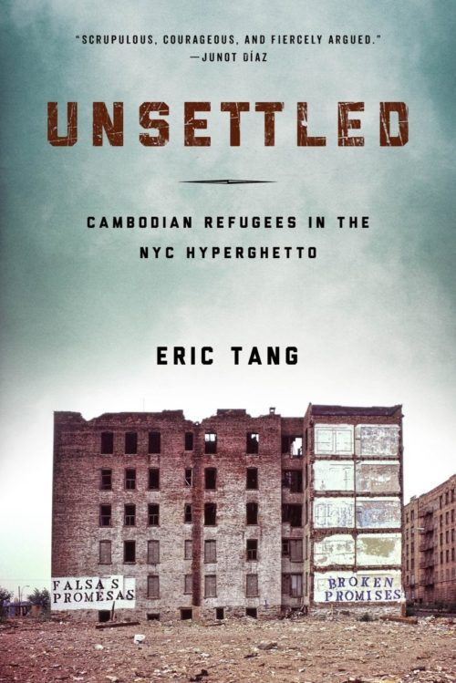 Unsettled: Cambodian Refugees in the NYC Hyperghetto