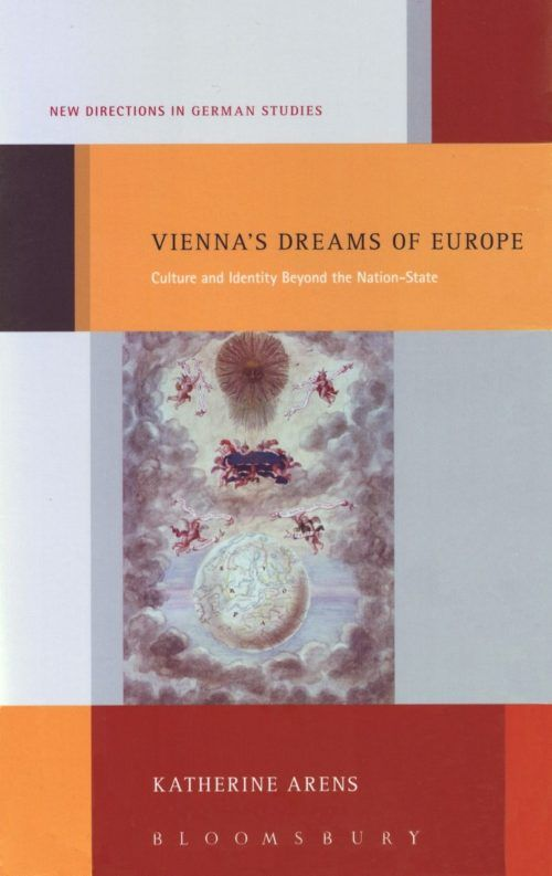 Vienna's Dreams of Europe: Culture and Identity beyond the Nation-State