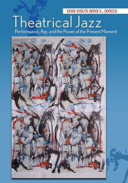 Theatrical Jazz:  Performance, Àṣẹ, and the Power of the Present Moment