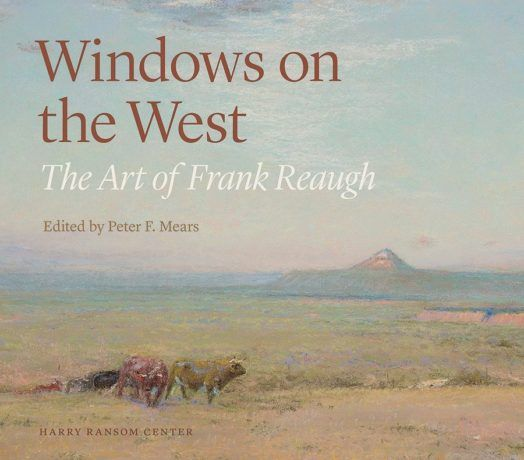 Windows on the West: The Art of Frank Reaugh