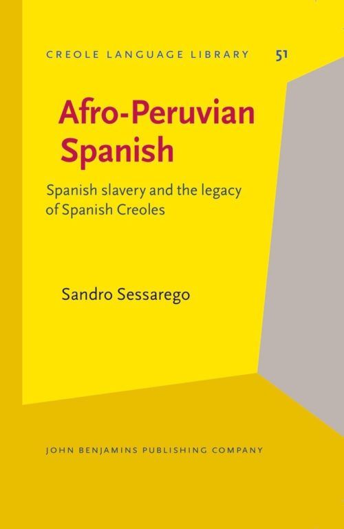 The Afro-Peruvian Spanish: Spanish slavery and the legacy of Spanish Creoles