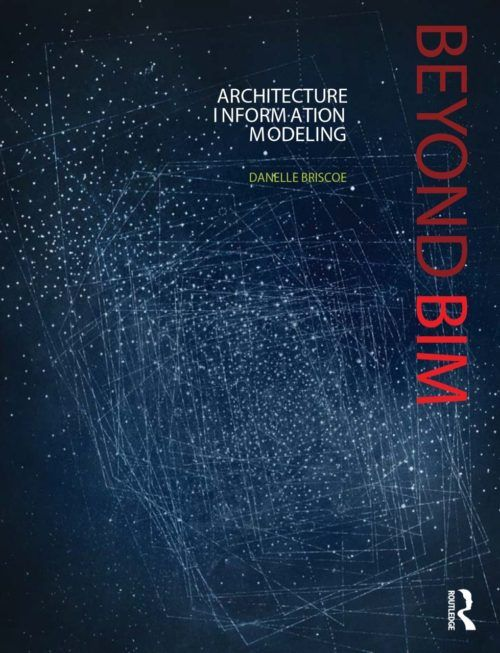 Beyond BIM: Architecture Information Modelling