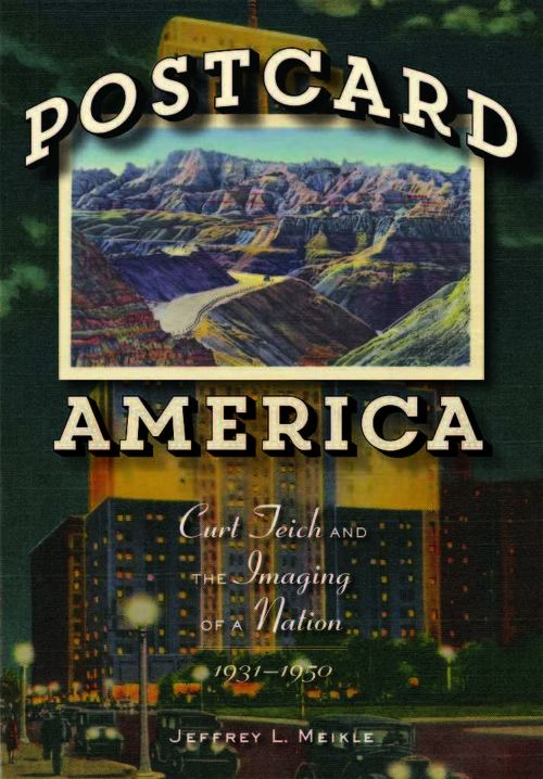 Postcard America: Curt Teich and the Imaging of a Nation, 1931-1950