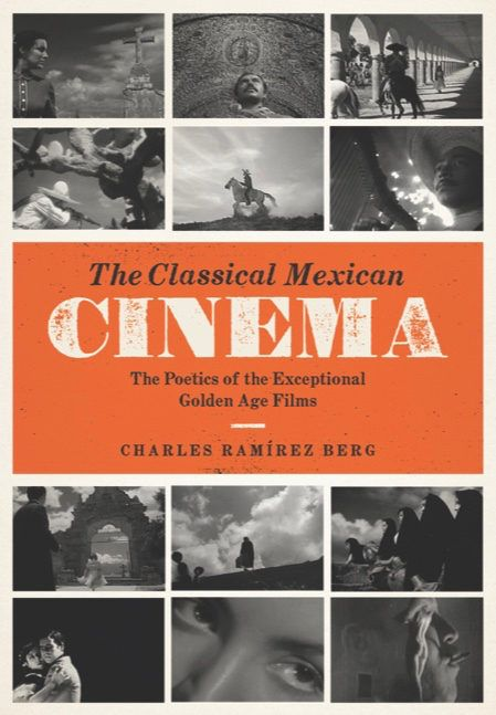 The Classical Mexican Cinema: The Poetics of the Exceptional Golden Age Films