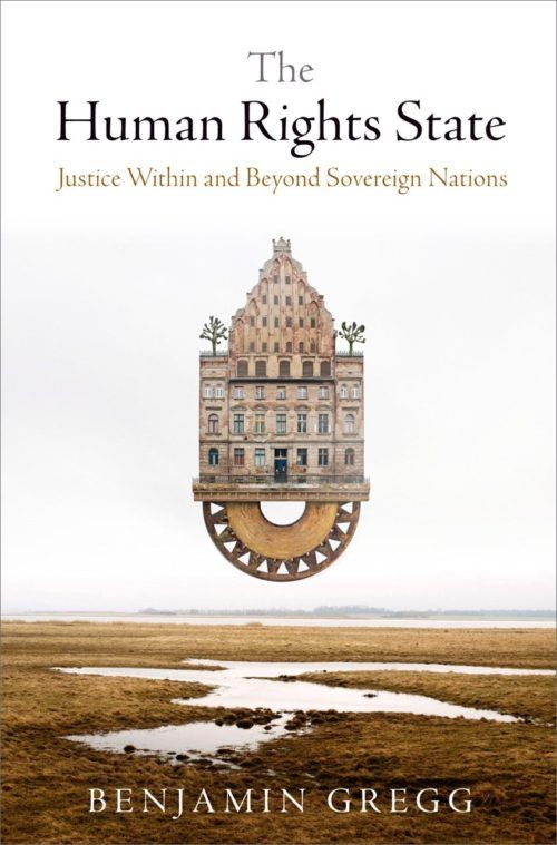 The Human Rights State: Justice Within and Beyond Sovereign Nations