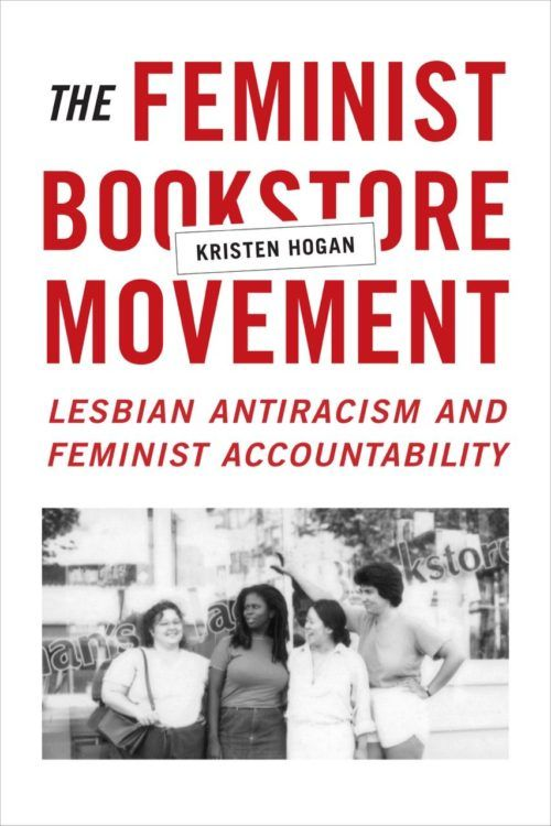 The Feminist Bookstore Movement: Lesbian Antiracism and FeministAccountability