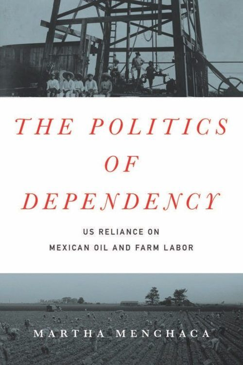 The Politics of Dependency: US Reliance on Mexican Oil and Farm Labor