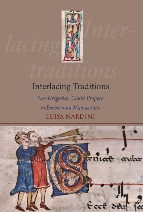 Interlacing Traditions: Neo-Gregorian Chant Propers in Beneventan Manuscripts