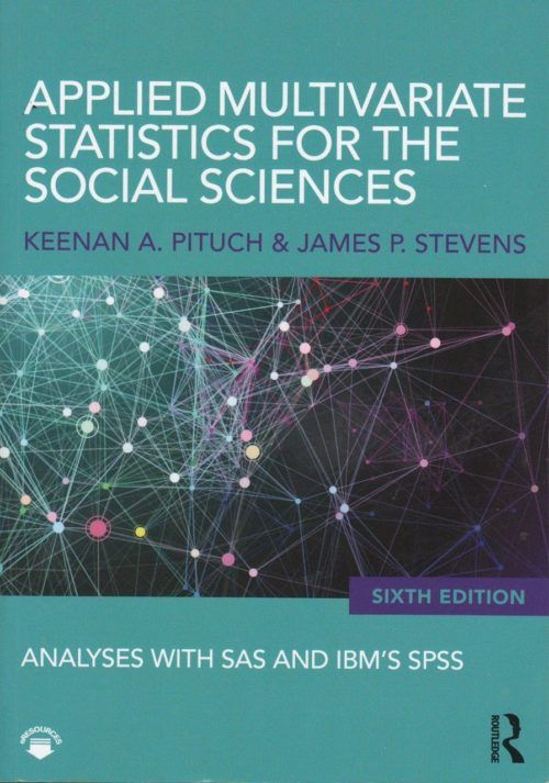 Applied Multivariate Statistics for the Social Sciences: Analyses with SAS and IBM's SPSS (6thedition)