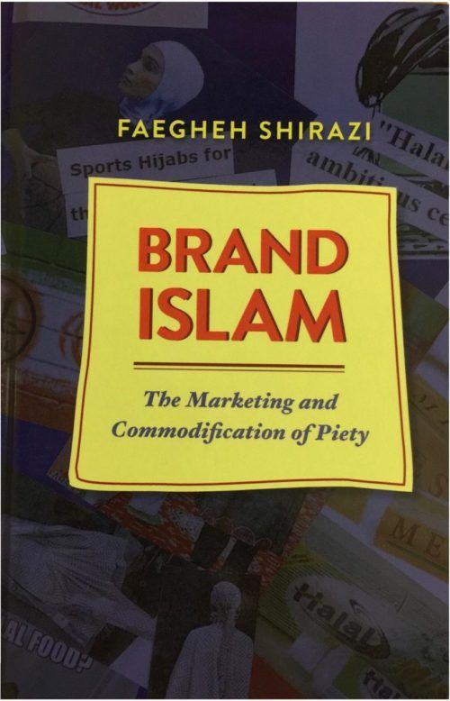 Brand Islam: The Marketing and Commodification of Piety
