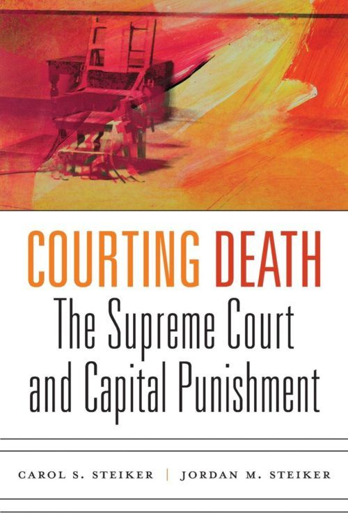 Courting Death: TheSupreme Courtand Capital Punishment
