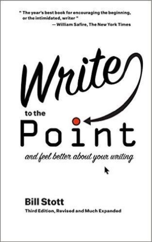 Write to the Point: And Feel Better About Your Writing