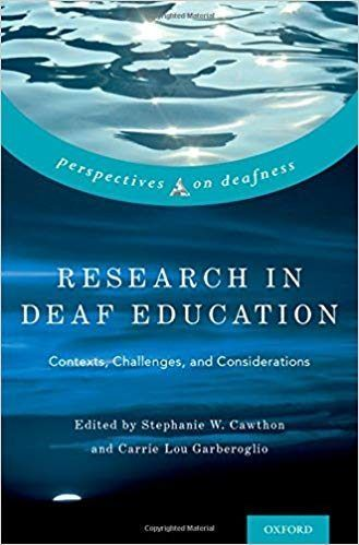 Research in Deaf Education: Contexts, Challenges and Considerations