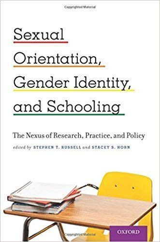 Sexual Orientation, Gender Identity, and Schooling: The Nexus of Research, Practice, and Policy