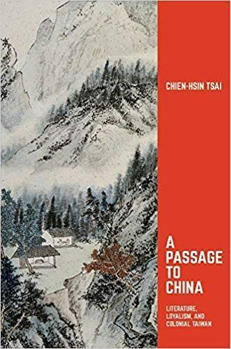 A Passage to China: Literature, Loyalism, and Colonial Taiwan