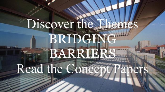 Discover the Themes and read the Bridging Barriers Concept papers